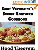 Aunt Vernistine's Secret Southern Recipes Cookbook (Hood Theorem Cookbook Series)