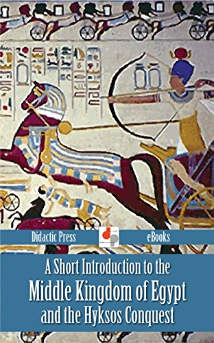 H.R. Hall - A Short Introduction to the Middle Kingdom of Egypt and the Hyksos Conquest (Illustrated)