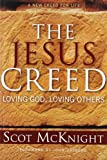 The Jesus Creed: Loving God, Loving Others (1557254001) by Mcknight, Scot