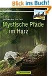 Mystische Pfade im Harz: 38 Wanderung...