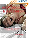 WHEN TOO MUCH, IS JUST ENOUGH (THE INSATIABLE)