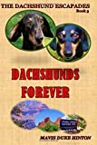 Dachshunds Forever (The Dachshund Escapades) (Volume 3)