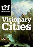 Visionary Cities (Future Cities)