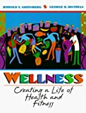 img - for Wellness: Creating a Life of Health and Fitness by Jerrold S. Greenberg (1996-11-26) book / textbook / text book
