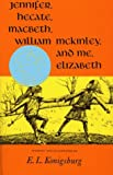 img - for By E.L. Konigsburg - Jennifer, Hecate, Macbeth, William McKinley, And Me, Elizabeth (N (1971-08-16) [Hardcover] book / textbook / text book