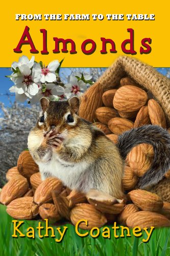 Kathy Coatney - From the Farm to the Table Almonds (English Edition)