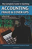 img - for The Complete Guide to Spotting Accounting Fraud & Cover-Ups: Everything You Need to Know Explained Simply book / textbook / text book