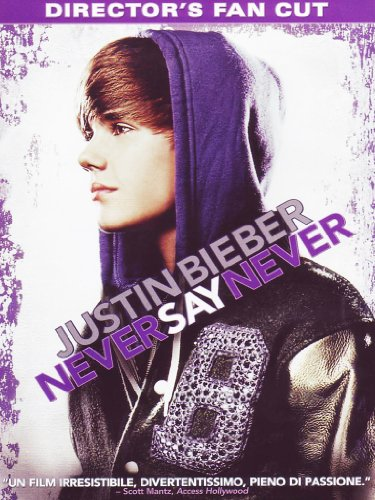 Justin Bieber - Never say never (director's fan cut)