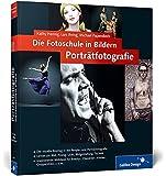 Die Fotoschule in Bildern. Porträtfotografie (Galileo Design)