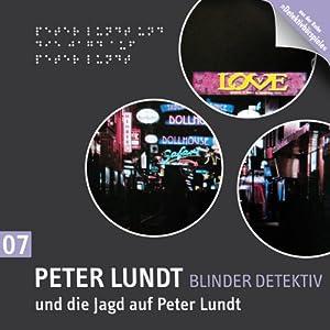 Peter Lundt und die Jagd auf Peter Lundt (Peter Lundt 7) Hörspiel