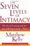 The Seven Levels of Intimacy: The Art of...