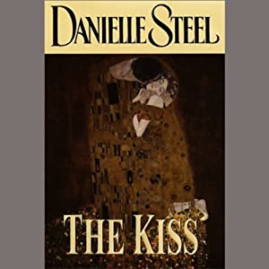 The Kiss | [Danielle Steel]