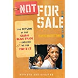 Not for Sale: The Return of the Global Slave Trade--and How We Can Fight It ~ David B. Batstone