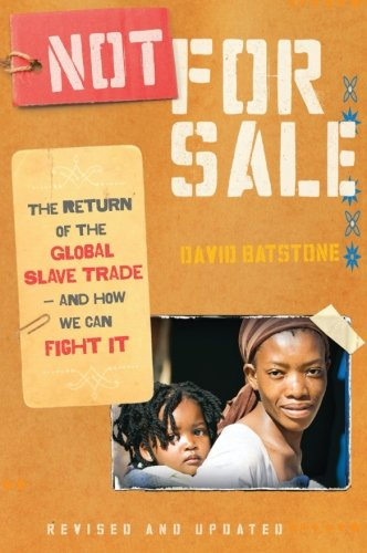 Not for Sale: The Return of the Global Slave Trade--and...