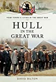 img - for Hull in the Great War (Your Towns and Cities in the Great War) book / textbook / text book
