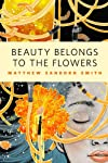 Beauty Belongs to the Flowers: A Tor.Com Original
