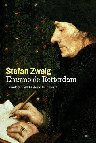 Erasmo De Rotterdam. Triunfo Y Tragedia De Un Humanista
