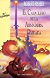 El Caballero De La Armadura Oxidada (Coleccion Nueva Consciencia) (Spanish Edition)