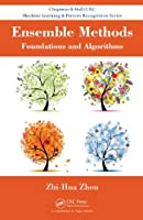 Ensemble Methods: Foundations and Algorithms