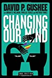 img - for Changing Our Mind, second edition by Gushee, David P (2015) Paperback book / textbook / text book