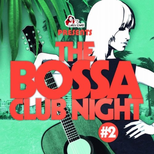 VA-The Bossa Club Night Vol 2-2CD-2012-wAx Download