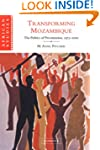 Transforming Mozambique: The Politics...