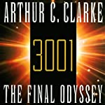 3001: The Final Odyssey (       UNABRIDGED) by Arthur C. Clarke Narrated by Scott Brick