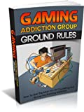 Gaming Addiction Group Ground Rules: How to Get the Most Out of Counseling and Group for Gaming Addiction