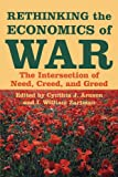Rethinking the Economics of War: The Intersection of Need, Creed, and Greed (Woodrow Wilson Center Press)