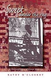 Swept Under the Rug: A Hidden History of Navajo Weaving (University of Arizona Southwest Center Series)