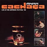 Cacha?a - Live At Rio ArtRock Festival 1999 by Ankh (2007-12-21)