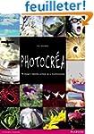 Photocr�a : 75 projets cr�atifs autou...