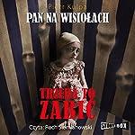 Trzeba to zabic (Pan na Wisiolach 3) | Piotr Kulpa