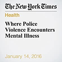 Where Police Violence Encounters Mental Illness Other by Matthew Epperson Narrated by Fleet Cooper