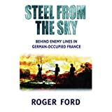 Steel from the Sky : The Jedburgh Raiders, France 1944par Roger Ford