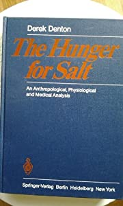 Amazon.com: Hunger for Salt: An Anthropological, Physiological and Medical Analysis (9780387112862): Derek A. Denton: Books