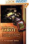 Professional Tarot: The Business of R...