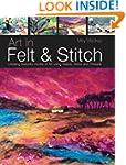 Art in Felt & Stitch: Creating Beauti...