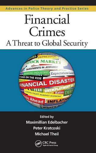 Financial Crimes: A Threat to Global Security (Advances in Police Theory and Practice)