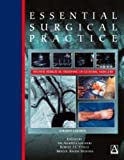 img - for Essential Surgical Practice, 4Ed: Higher Surgical Training in General Surgery (Hodder Arnold Publication) 4th edition by Cuschieri, Alfred, Steele, Robert J. C., Moossa, A. R. (2002) Hardcover book / textbook / text book