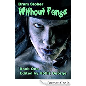 Bram Stoker Without Fangs, Book One (Illustrated) (Bram Stoker Without Fangs (Illustrated) 1) (English Edition)
