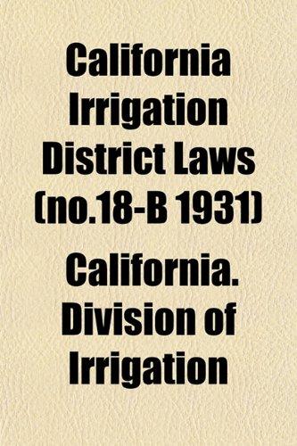 California Irrigation District Laws (no.18-B 1931)