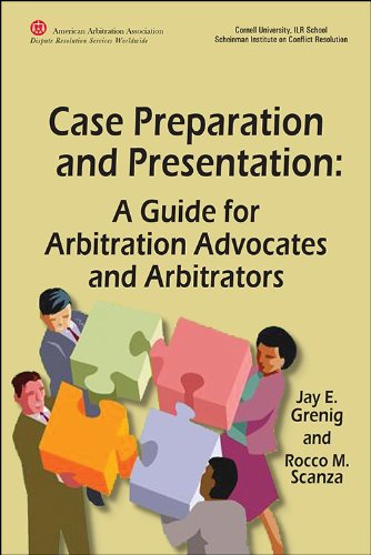 Case Preparation and Presentation: A Guide for Arbitration Advocates and Arbitrators - Hardcover PDF