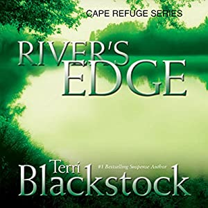 River's Edge: Cape Refuge Series #3 | [Terri Blackstock]