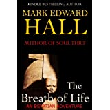 The Breath of Life (An Egyptian Adventure): New edition with bonus material ~ Mark Edward Hall