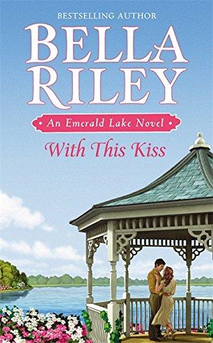 Image of With This Kiss (Emerald Lake Novel)