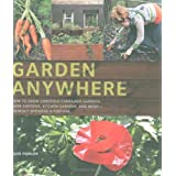 Garden Anywhere: How to Grow Gorgeous Container Gardens, Herb Gardens, Kitchen Gardens and More without Spending a Fortuneby Alys Fowler
