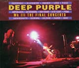 Mk. III - The Final Concerts (2CD) by Deep Purple [Music CD]