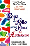 Sopa de Pollo para el Alma del Adolescente: Relatos sobre la vida el amor y el aprendizaje (Chicken Soup for the Soul) (Spanish Edition) (155874732X) by Canfield, Jack