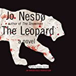 The Leopard: A Harry Hole Novel, Book 8 (       UNABRIDGED) by Jo Nesbø, Don Bartlett (translator) Narrated by Robin Sachs